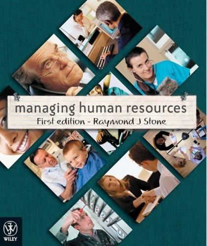 Managing Human Resources: Stone, Raymond J.