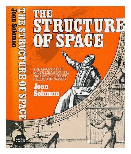 9780470812211: The structure of space: The growth of man's ideas on the nature of forces, fields, and waves (Physics and humanities series)