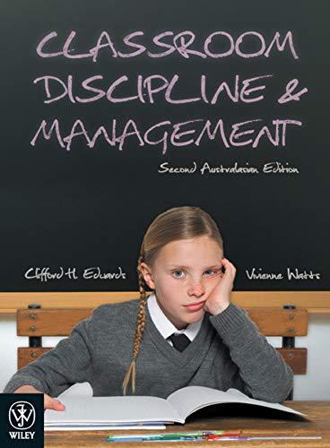 9780470814499: Classroom Discipline and Management: Second Australasian Edition