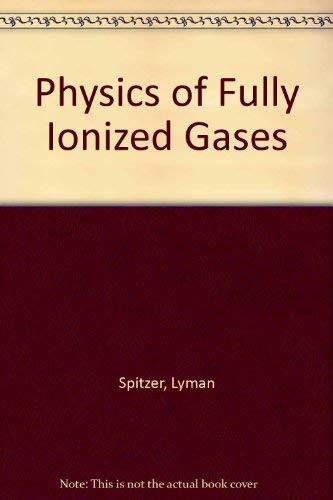 Physics of Fully Ionized Gases: Lyman Spitzer