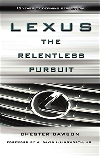 "9780470821107: Lexus: The Relentless Pursuit : How Toyota Motor Went From ""0-60"" in the Global Luxury Car Market"
