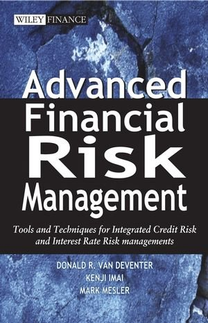 9780470821268: Advanced Financial Risk Management: Tools and Techniques for Integrated Credit Risk and Interest Rate Risk Managements (Wiley Finance)