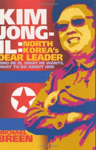 Kim Jong-Il: North Korea's Dear Leader [Jan: Breen, Michael