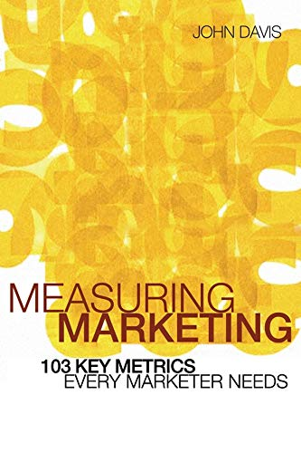 9780470821329: Measuring Marketing: 103 Key Metrics Every Marketer Needs