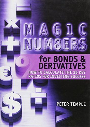 9780470821398: Magic Numbers for Bonds and Derivatives: How to Calculate the 25 Key Ratios for Investing Success