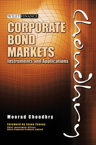 9780470821770: Corporate Bond Markets: Instruments and Applications (Moorad Choudhry Finance)