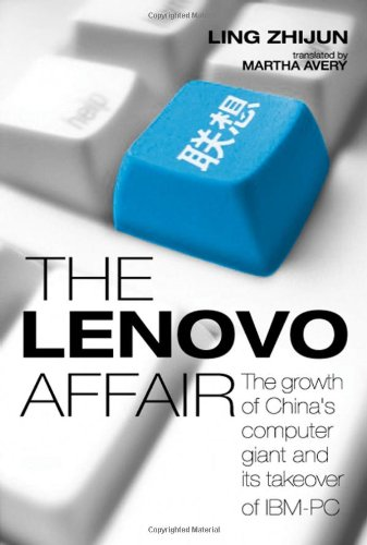 9780470821930: The Lenovo Affair: The Growth of China's Computer Giant and Its Takeover of IBM-PC