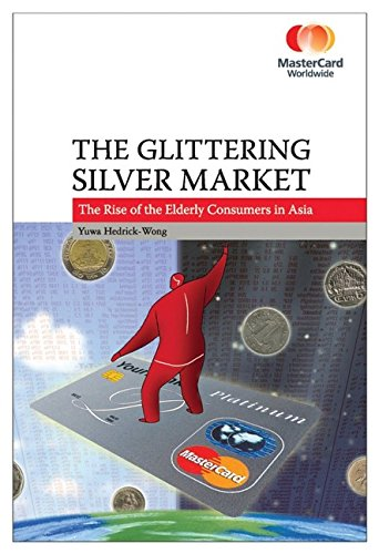 9780470822074: The Glittering Silver Market: The Rise of the Elderly Consumers in Asia (Mastercard Worldwide)