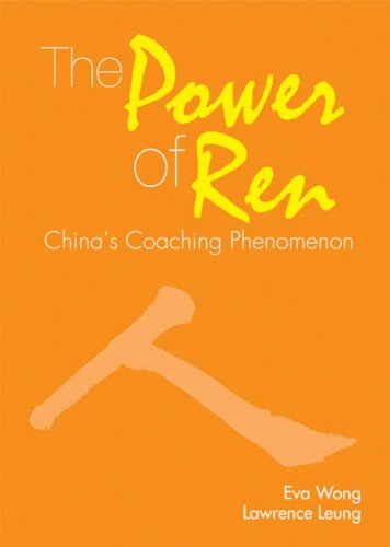 9780470822159: The Power of Ren: China's Coaching Phenomenon