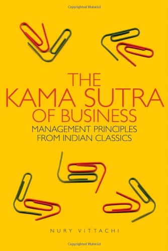 9780470822234: The Kama Sutra of Business: Management Principles from Indian Classics