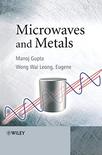 Microwaves and Metals: Manoj Gupta; Eugene