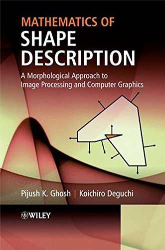 9780470823071: Mathematics of Shape Description: A Morphological and Set Theoretic Approach to Image Processing and Computer Graphics