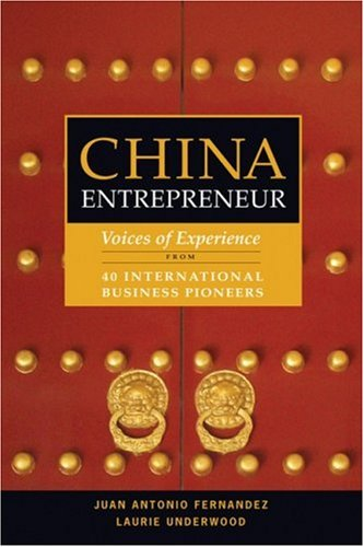 9780470823217: China Entrepreneur: Voices of Experience from 40 International Business Pioneers: Voices of Experience from 40 Business Pioneers