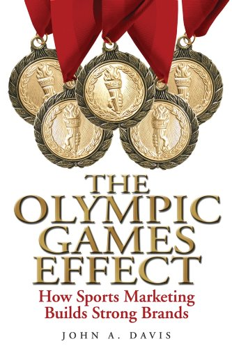 9780470823668: The Olympic Games Effect: How Sports Marketing Builds Strong Brands
