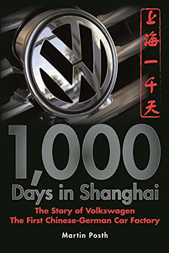 9780470823880: 1,000 Days in Shanghai: The Volkswagen Story - The First Chinese-German Car Factory
