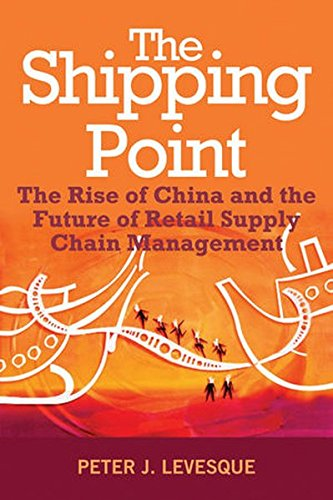 9780470824535: The Shipping Point: The Rise of China and the Future of Retail Supply Chain Management