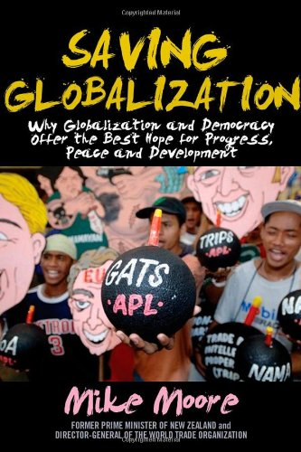 9780470825037: Saving Globalization: Why Globalization and Democracy Offer the Best Hope for Progress, Peace and Development