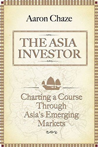 9780470825297: The Asia Investor: Charting a Course Through Asia's Emerging Markets
