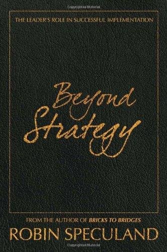 9780470825600: Beyond Strategy: The Leader's Role in Successful Implementation