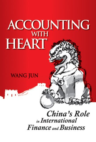Accounting with Heart : China's Role in: Jun, Wang