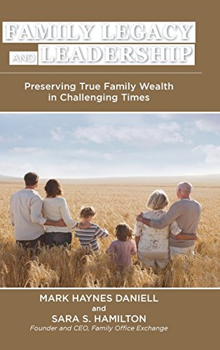 9780470825716: Family Legacy and Leadership: Preserving True Family Wealth in Challenging Times