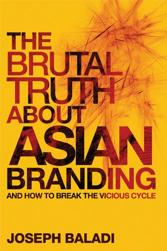 9780470826478: The Brutal Truth About Asian Branding: And How to Break the Vicious Cycle