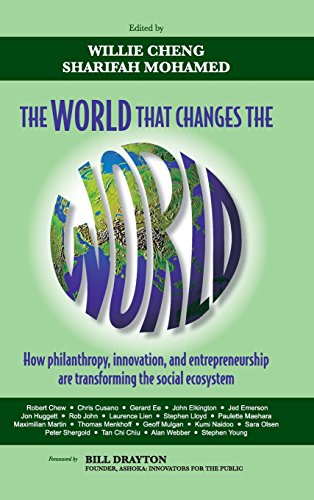 9780470827154: The World that Changes the World: How Philanthropy, Innovation, and Entrepreneurship are Transforming the Social Ecosystem