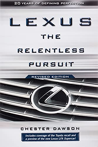 9780470828045: Lexus: The Relentless Pursuit: The Secret History of Toyota Motor's Quest to Conquer the Global Luxury Car Market