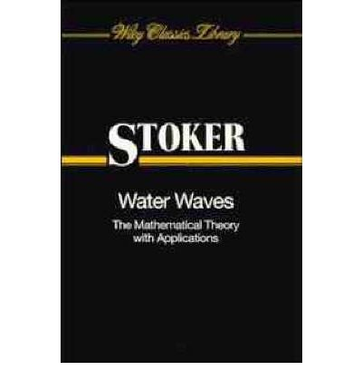 9780470828632: Water Waves: The Mathematical Theory with Applications (Wiley Classics Library)