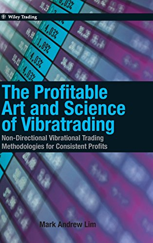 9780470828748: The Profitable Art and Science of Vibratrading: Non-Directional Vibrational Trading Methodologies for Consistent Profits (Wiley Trading)
