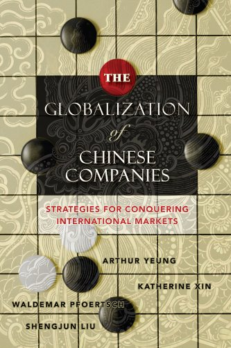 9780470828786: The Globalization of Chinese Companies: Strategies for Conquering International Markets