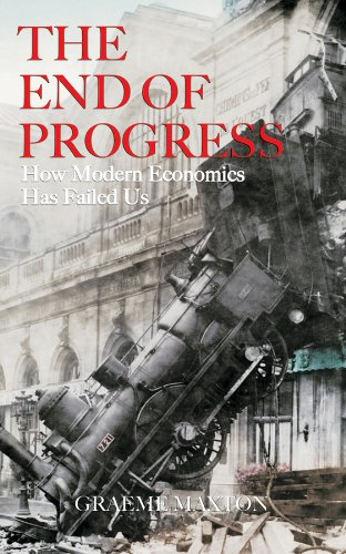 9780470829981: The End of Progress: How Modern Economics Has Failed Us