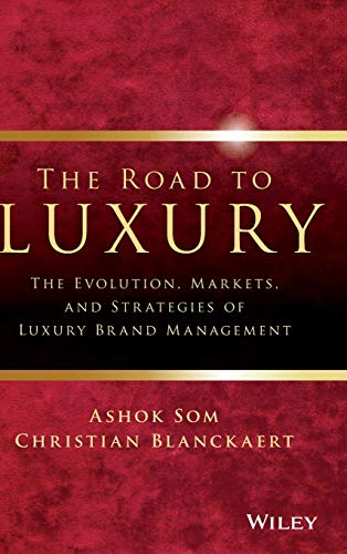 9780470830024: The Road to Luxury: The Evolution, Markets, and Strategies of Luxury Brand Management
