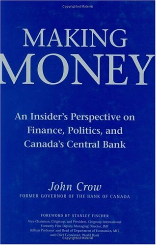Making Money : An Insider's Perspective on: John W. Crow