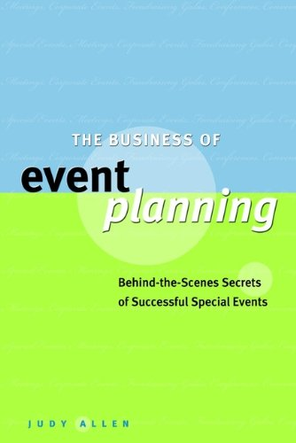9780470831885: The Business of Event Planning: Behind-the-Scenes Secrets of Successful Special Events