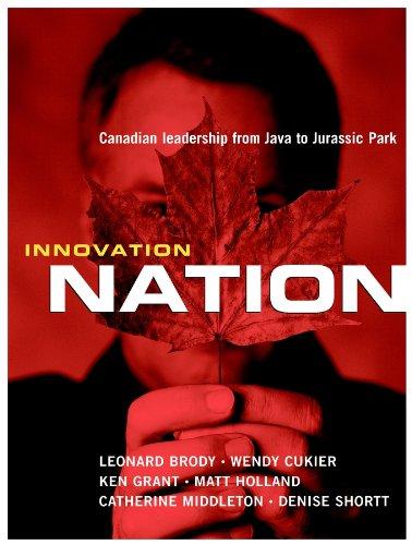 Innovation Nation: Canadian Leadership from Java to: Brody, Leonard, Cukier,