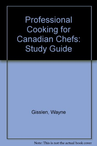 Professional Cooking for Canadian Chefs, Study Guide (0470832045) by Gisslen, Wayne; Le Cordon Bleu