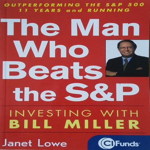 9780470832585: The Man Who Beats the S&P: Investing with Bill Miller
