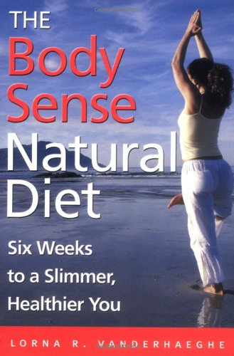 9780470833667: The Body Sense Natural Diet: Six Weeks to a Slimmer, Healthier You