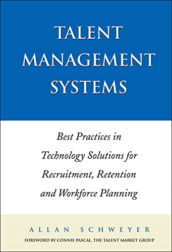 9780470833865: Talent Management Systems: Best Practices in Technology Solutions for Recruitment, Retention and Workforce Planning (Business)