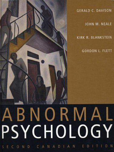 Abnormal Psychology, 2nd Canadian Edition: Gerald C. Davison,