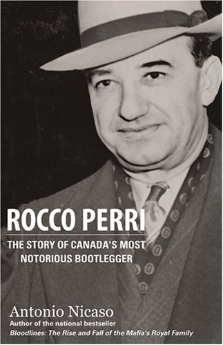 9780470835265: Rocco Perri: The Story of Canada's Most Notorious Bootlegger