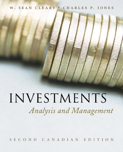 Investments: Analysis and Management: W. Sean Cleary; Charles P. Jones