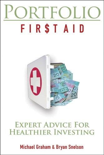 Portfolio Fir$t Aid : Expert Advice for Healthier Investing: Snelson, Bryan; Graham, Michael