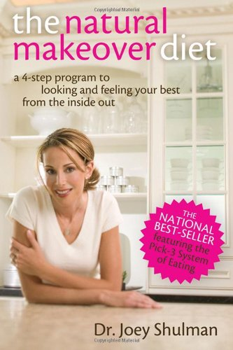 9780470836705: The Natural Makeover Diet: A 4-step Program to Looking and Feeling Your Best from the Inside Out
