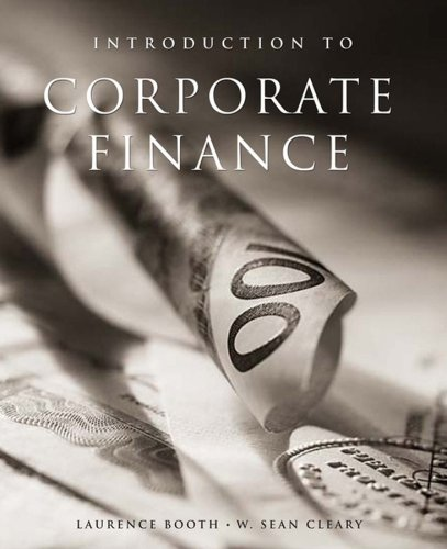Introduction to Corporate Finance: Laurence Booth; W.
