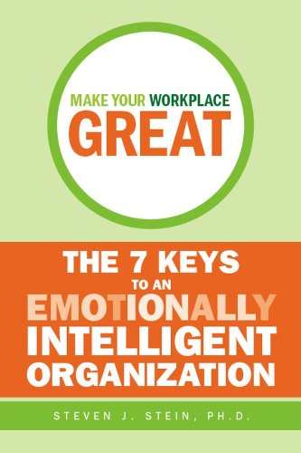 9780470838303: Make Your Workplace Great: The 7 Keys to an Emotionally Intelligent Organization