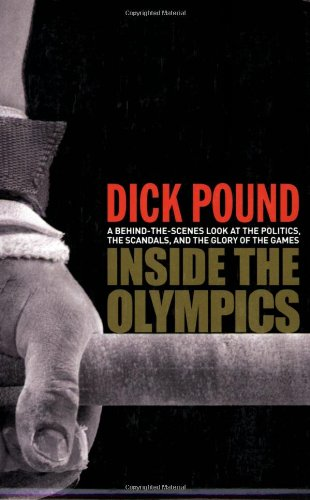 9780470838709: Inside the Olympics: A Behind-the-Scenes Look at the Politics, the Scandals and the Glory of the Games