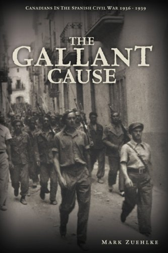 9780470839263: The Gallant Cause: Canadians in the Spanish Civil War 1936-1939