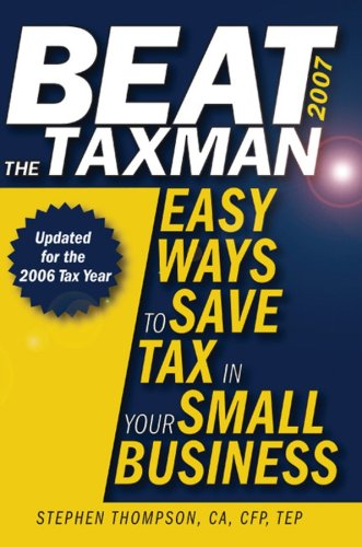Beat the Taxman 2007: Easy Ways to: Stephen Thompson